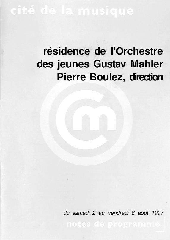Résidence de l'Orchestre des jeunes Gustav Mahler, Pierre Boulez, direction |