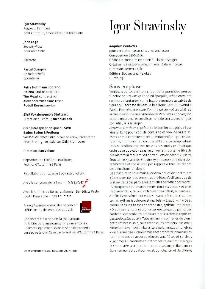 John Cage - Pascal Dusapin - Igor Stravinsky  