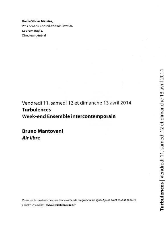 Turbulences, week-end Ensemble Intercontemporain. Bruno Mantovani, air libre |