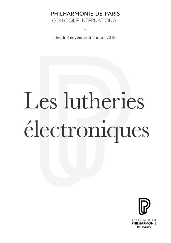 Colloque international. Les lutheries électroniques |