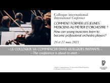 Colloque. Comment former les jeunes musiciens au métier d'orchestre. Version française  