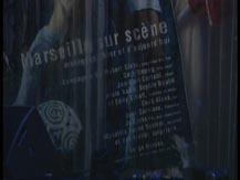 Marseille sur scène, la scène marseillaise, tradition, innovations |